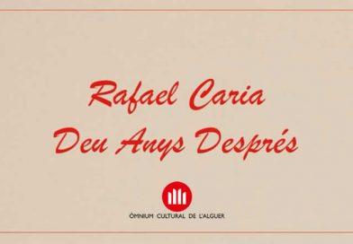 Rafael Caria – Deu Anys Després